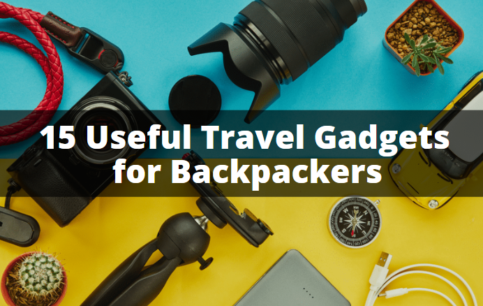 15 Best Travel Gadets for Backpackers